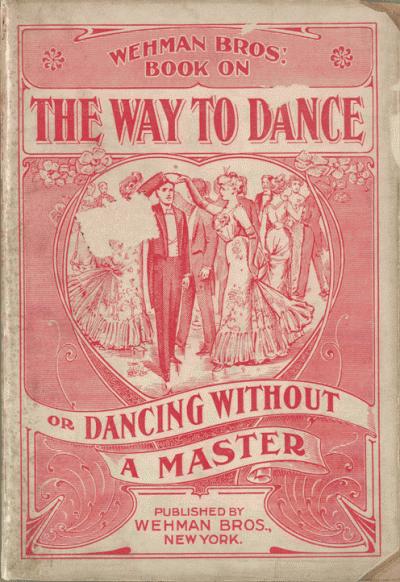 """A """"The Way To Dance"""" című 1890-as kézikönyv borítója. Forrás: loc.gov"""